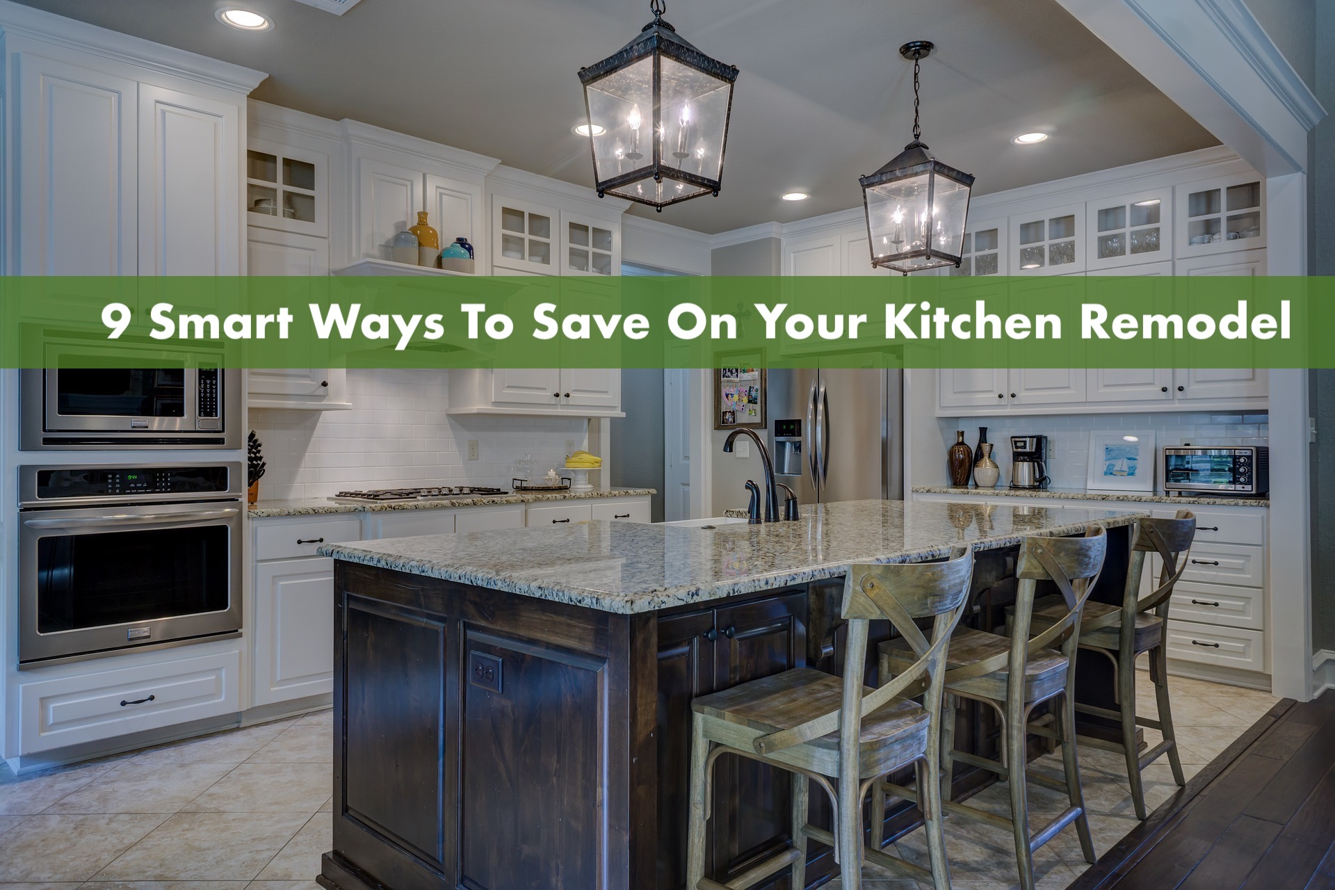 9 Smart Ways To Save On Your Kitchen Remodel